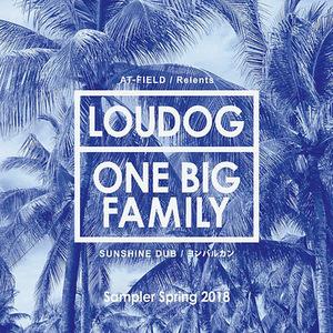 LOUDOG ONE BIG FAMILY SAMPLER SPRING 2018
